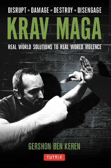 Krav Maga - Real World Solutions To Real World Violence